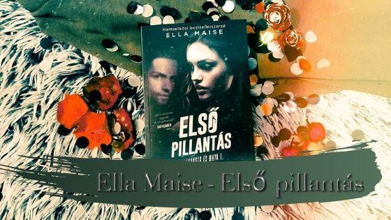 Ella Maise: Első pillantás