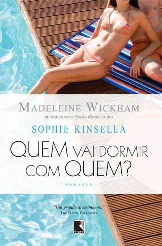 News: Quem vai dormir com quem? de Madeleine Wickham. 10