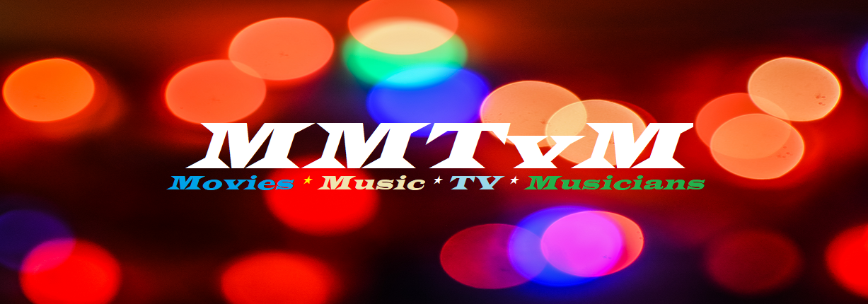 MMTVM - Movies, Music, TV, Musicians