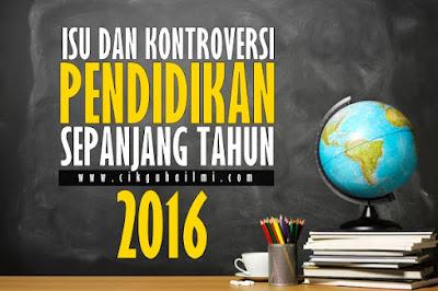 Isu dan Kontroversi Pendidikan Sepanjang 2016