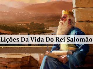 Lições Da Vida Do Rei Salomão