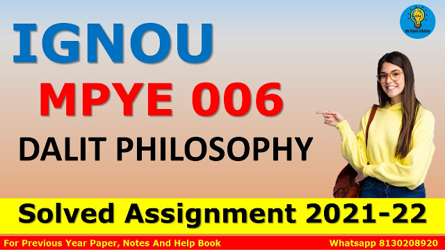 MPYE 006 DALIT PHILOSOPHY Solved Assignment 2021-22