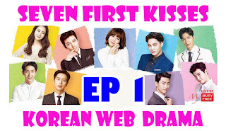 1. Seven First Kisses Episode 1 [SUB INDO]