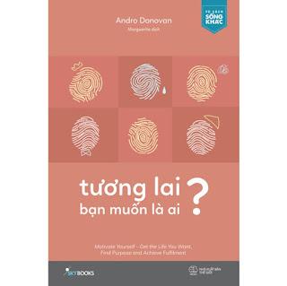 Tương Lai Bạn Muốn Là Ai? ebook PDF-EPUB-AWZ3-PRC-MOBI