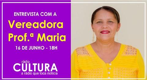 Entrevista com a Veradora Professora Maria na Rádio Cultura