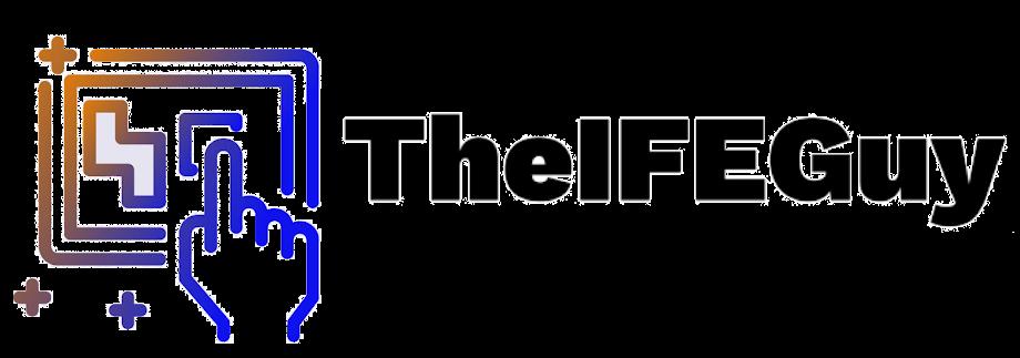 The IFE Guy