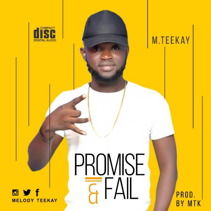 Melody Teekay — Promise & Fail | DOWNLOAD MP3