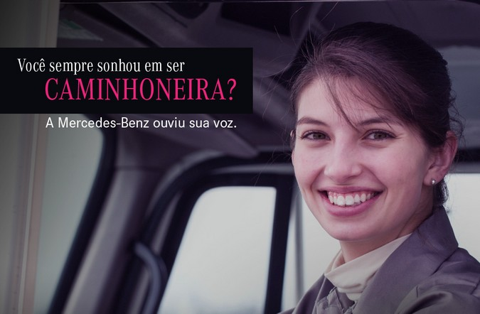 Mercedes-Benz lança promoção que custeará habilitação para mulheres que querem ser caminhoneiras