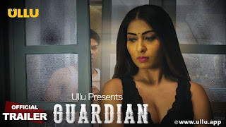 Guardian web series Wiki, Cast Real Name, Photo, Salary and News