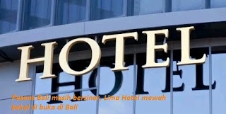 Pesona Bali masih bersinar, Lima Hotel mewah bakal di buka di Bali