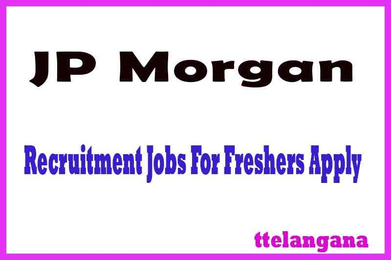 JP Morgan Recruitment Jobs For Freshers Apply