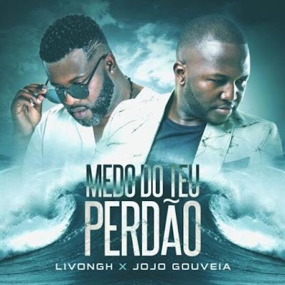 Livongh & Jojó Gouveia – Medo Do Teu Perdão