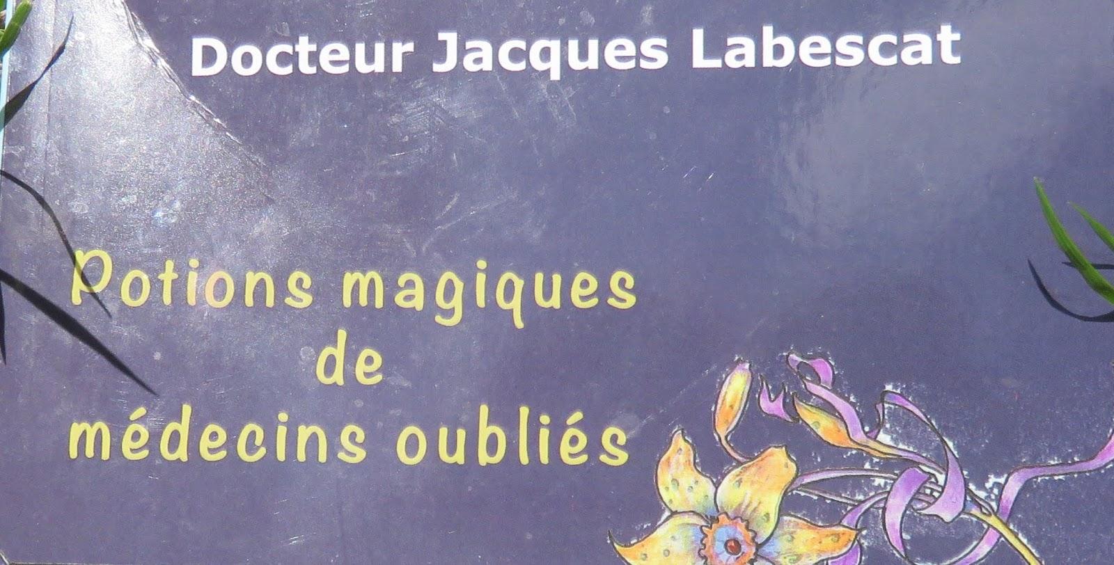 Potions magiques de médecins oubliés - Docteur Jacques Labescat