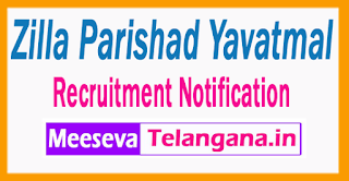 Zilla Parishad Yavatmal Recruitment  Notification 2017 Medical Officer The Post Of Last Date 10-07- 2017