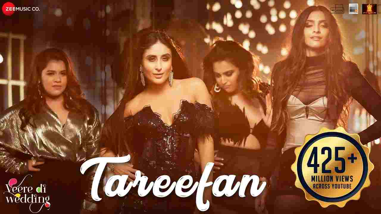 Tareefan lyrics Veere di wedding Badshah Hindi Bollywood Song