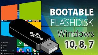 Cara Membuat Bootable Flash Disk untuk Windows 10, 8 dan 7
