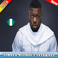 Timaya - Best Songs 2019 - Without Internet Apk free for Android