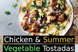 Chicken & Summer Vegetable Tostadas Recipe