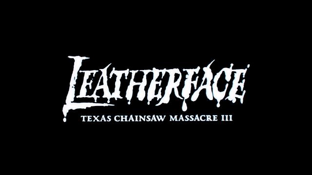 Leatherface: The Texas Chainsaw Massacre III title card