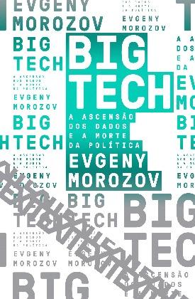 Livro: Big tech / Autor: Evgeny Morozov