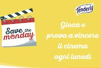 Logo Concorso Tenderly ''Save the Monday'': vinci gratis buoni cinema