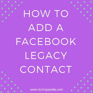 How to add a Facebook Legacy Contact