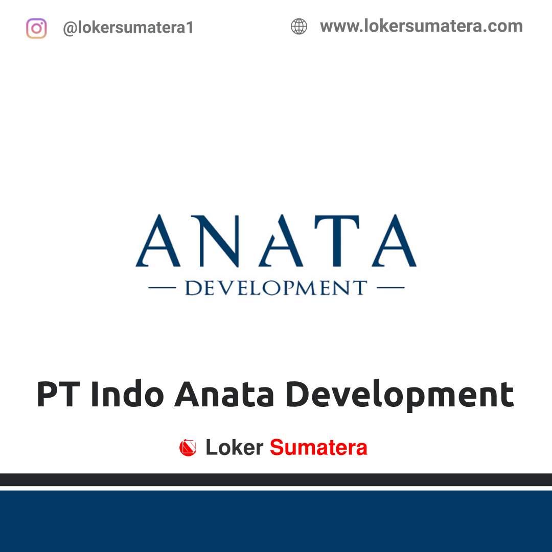 Lowongan Kerja Medan: PT Indo Anata Development September 2020