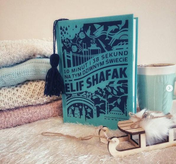 """""""10 minut i 38 sekund na tym dziwnym świecie"""" - Elif Shafak"""