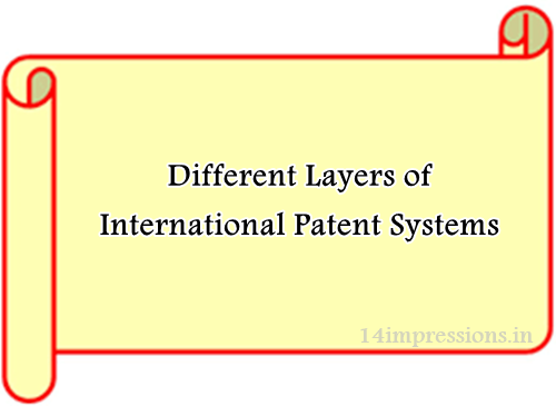 Different Layers of International Patent Systems