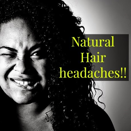 Natural hair headaches!!