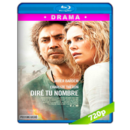 Diré tu nombre (2016) BRRip 720p Audio Dual Latino-Ingles