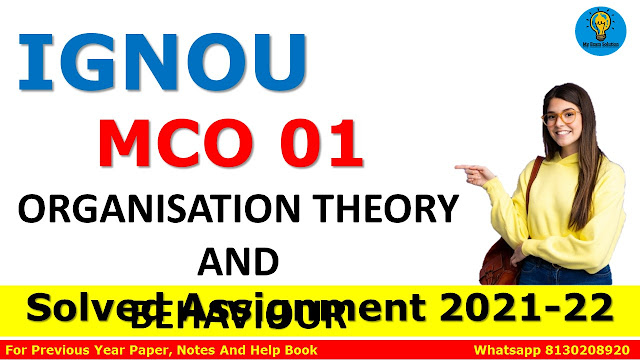 MCO 01 ORGANISATION THEORY AND BEHAVIOUR Solved Assignment 2021-22