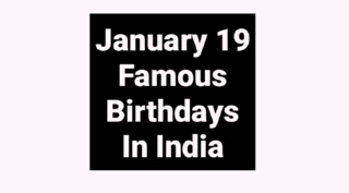 January 19 famous birthdays in India Indian celebrity stars