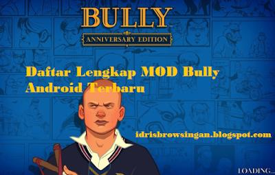 Daftar Lengkap MOD Bully Android Terbaru