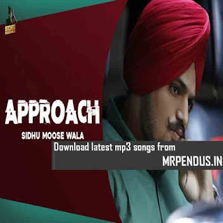 Approach (Original) Sidhu Moose Wala Mp3 Download free