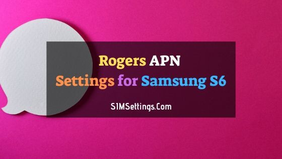 Rogers APN Settings Samsung S6