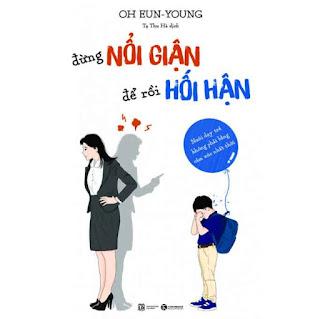 Đừng Nổi Giận Để Rồi Hối Hận - Nuôi Dạy Trẻ Không Phải Bằng Cảm Xúc Nhất Thời ebook PDF-EPUB-AWZ3-PRC-MOBI