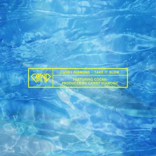 Carry Diamond – Take It Slow (feat. COCAN) – Single