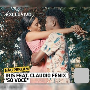 Iris feat. Claudio Fenix - Só Você ( 2019 ) [DOWNLOAD]