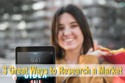 3 Great Ways to Research a Market