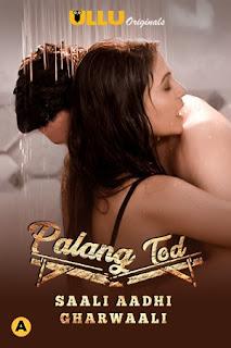 Download Palang Tod (Saali Aadhi Gharwaali) (2021) Ullu Complete Hindi Web Series 720p 240MB