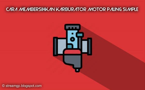 Cara membersihkan karburator motor paling simple Cara Membersihkan Karburator Motor Paling Simple