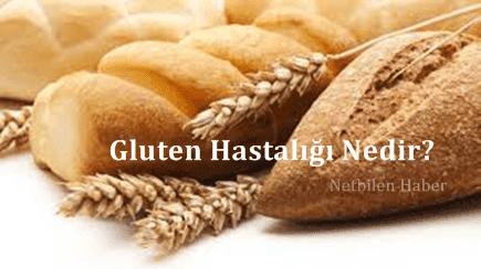 Gluten Hastalığı Nedir? Gluten Hassasiyeti ve Alerjisinin Belirtileri Nelerdir?