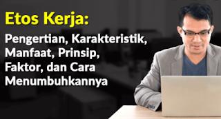 Apa yang dimaksud dengan etos kerja, contoh, fungsi dan manfaat dalam islam untuk masyarakat indonesia