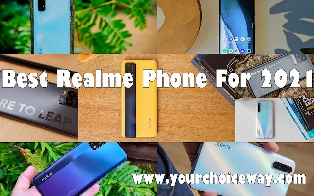 Best Realme Phone For 2021 - Your Choice Way