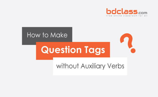 question tags without auxiliary verbs
