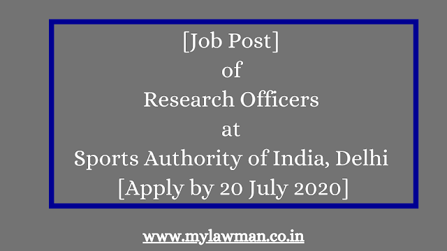 [Job Post] of Research Officers at Sports Authority of India, Delhi [Apply by 20 July 2020]