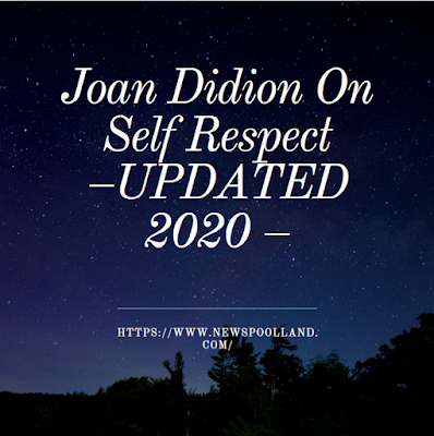 How Does Joan Didion Define Self Respect