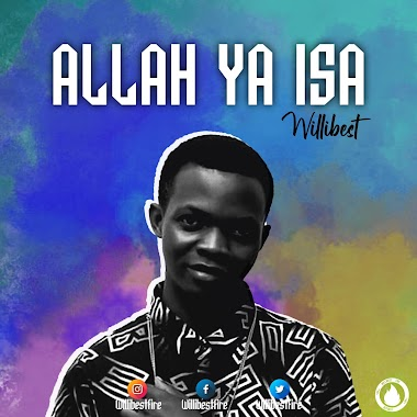 Mp3: Allah Ya Isa - Willibest
