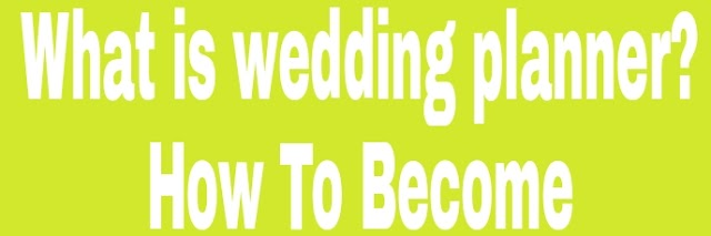 What is wedding planner? | How To Become